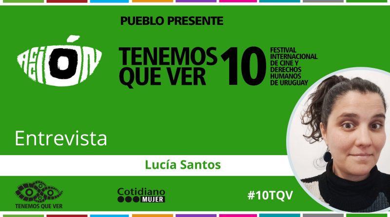 """""""Crear para denunciar y crear para imaginar nuevos mundos posibles"""". Entrevista a Lucía Santos"""